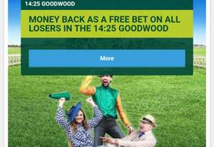 Money back as a free bet if you lose - 14:25 Goodwood Max £10 win singles & win part of each-way singles only (max £10 win) @ Paddy Power