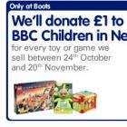 Buy any toy or game @ Boots donate £1 to Children in Need