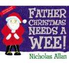 Father Christmas Needs A Wee (Book) - Nicholas Allan only £3.95 (with voucher) + Free Delivery @ Zavvi
