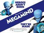 MEGAMIND £1 - VUE Kids AM- Saturday 5th and Sunday 6th FEB  @VUE