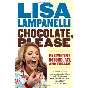Chocolate, Please: My Adventures In Food, Fat & Freaks (Book) - £8.42 @ Amazon