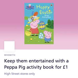 Peppa Pig Easter Sticker Activity Book for £1 (O2 Priority offer) @ WHSmith (high-street stores)