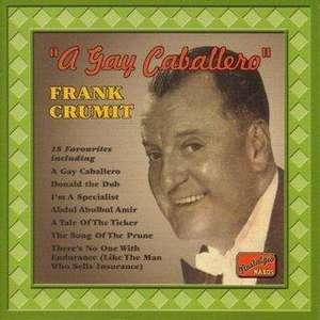 Frank Crumit - A Gay Caballero  @Choices £2.99