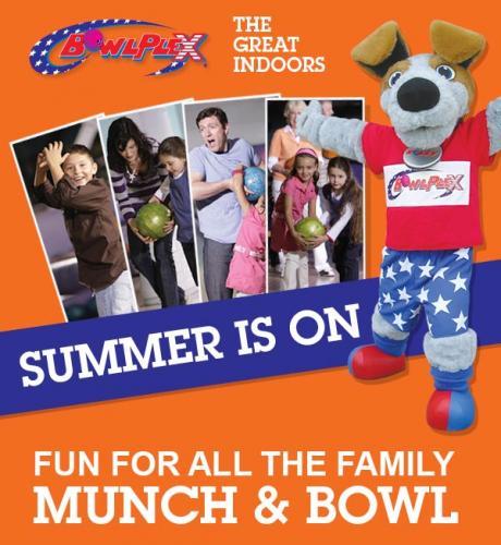 Bowlplex summer offers - munch & bowl from £7.99/ Kids bowl for £1