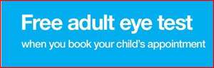 Free Adult Eye Test @ Vision Express when booking with child.Also free Eye Test @ Tesco