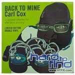 Back to Mine Series on Vinyl  - carl cox 2 x LP £1.99 and other titles @ hard to find records